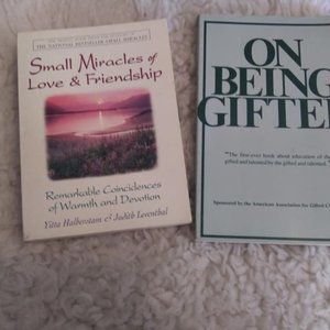 ON BEING GIFTED, SMALL MIRACLES LOVE & FRIENDSHIP
